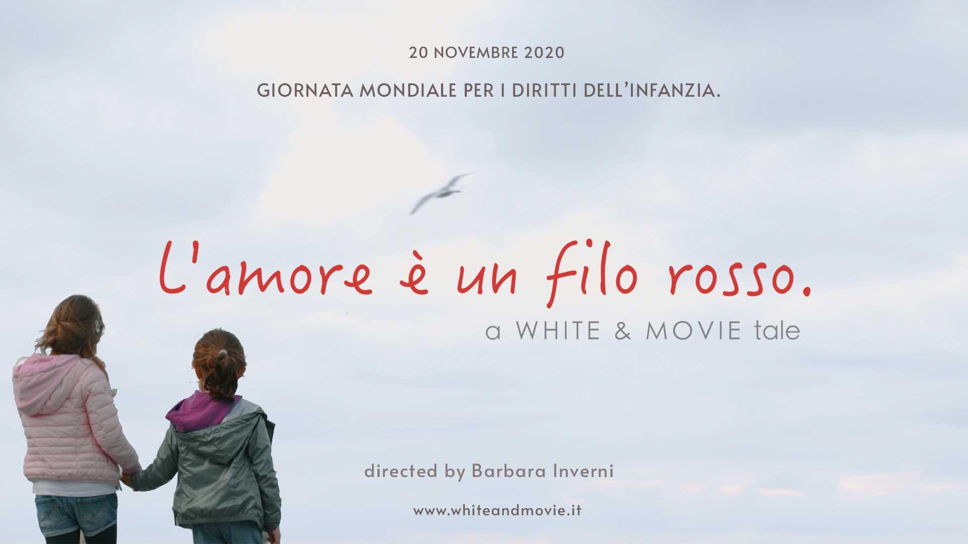 L'amore è un filo rosso, short movie by White and Movie, Barbara Inverni, Giornata Mondiale Diritti Bambini
